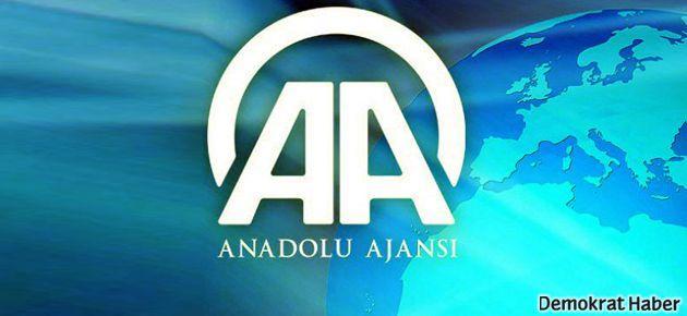 Anadolu Ajansı'nda ham hum şaralop!