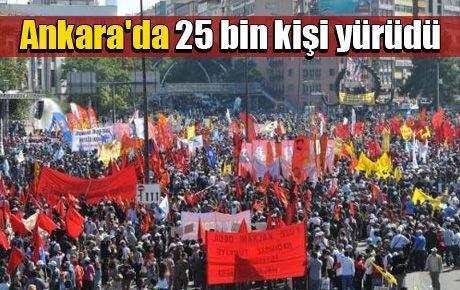 Ankara'da 25 bin kişi yürüdü