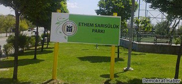 Ankara'da 'Ethem Sarısülük Parkı'