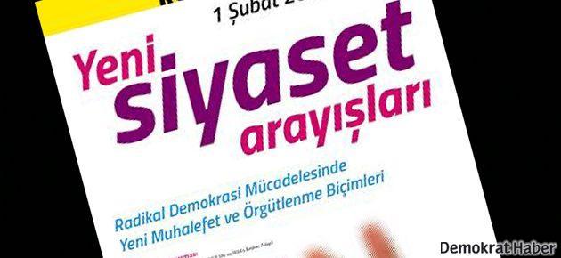 Ankara'da, 'Yeni Siyaset Arayışları' tartışılacak