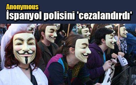 Anonymous İspanyol polisini 'cezalandırdı'