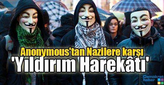 Anonymous'tan Nazilere karşı 'Yıldırım Harekatı'