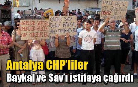 Antalya CHP'liler Baykal ve Sav'ı istifaya çağırdı