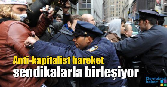 Anti-kapitalist hareket sendikalarla birleşiyor