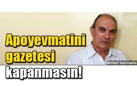 Apoyevmatini gazetesi kapanmasın!