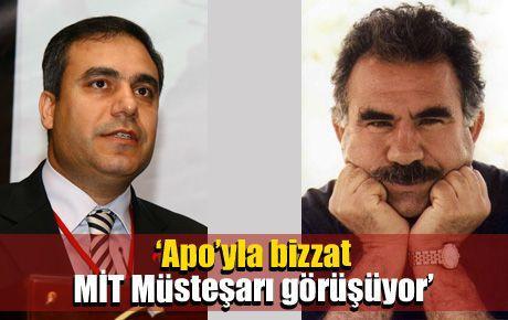 'Apo'yla bizzat MİT Müsteşarı görüşüyor'