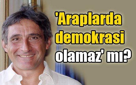 'Araplarda demokrasi olamaz' mı?