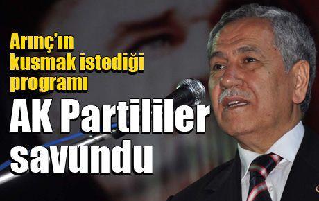 Arınç'ın kusmak istediği programı AK Partililer savundu