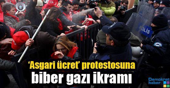 'Asgari ücret' protestosuna biber gazı ikramı