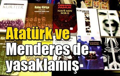 Atatürk ve Menderes de yasaklamış