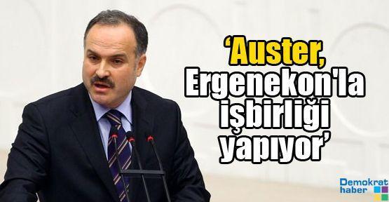 'Auster, Ergenekon'la işbirliği yapıyor'