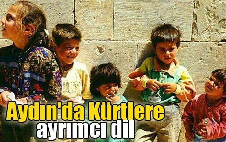Aydın'da Kürtlere ayrımcı dil