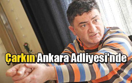 Ayhan Çarkın Ankara Adliyesi'nde