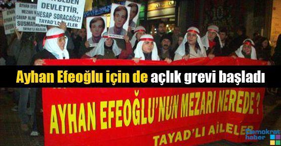 Ayhan Efeoğlu için de açlık grevi başladı