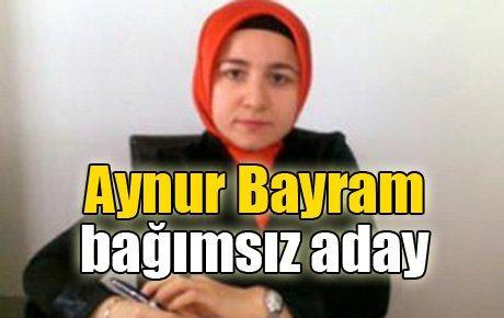 Aynur Bayram bağımsız aday