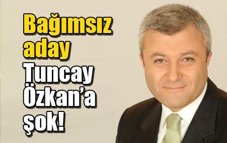 Bağımsız aday Tuncay Özkan'a şok!