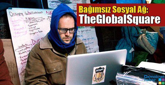 Bağımsız Sosyal Ağ: TheGlobalSquare
