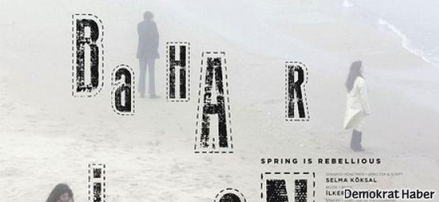'Bahar İsyancıdır' gösterime giriyor