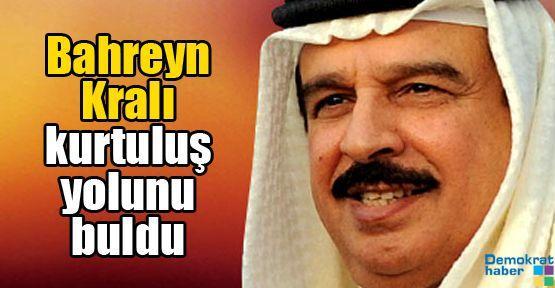 Bahreyn Kralı kurtuluş yolunu buldu