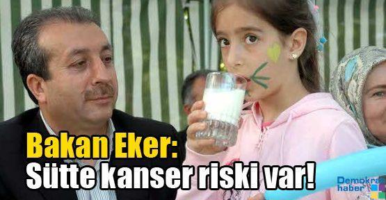 Bakan Eker: Sütte kanser riski var!