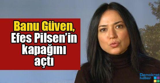 Banu Güven, Efes Pilsen'in kapağını açtı