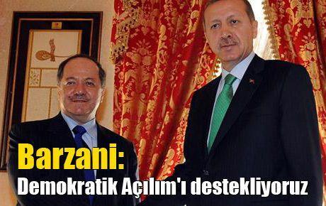 Barzani: Demokratik Açılım'ı destekliyoruz