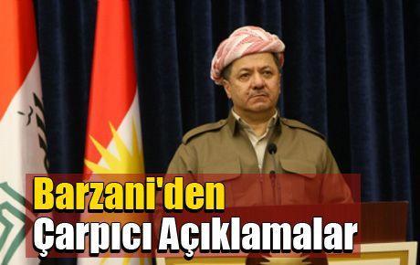Barzani'den çarpıcı açıklamalar