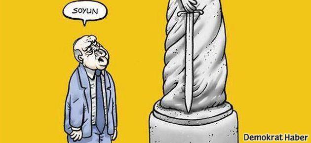 Başbakan'dan 'adalet heykeli'ne: Soyun!
