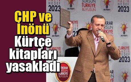 Başbakan CHP ve İnönü'yü Kürtçe kitap yasaklarıyla vurdu