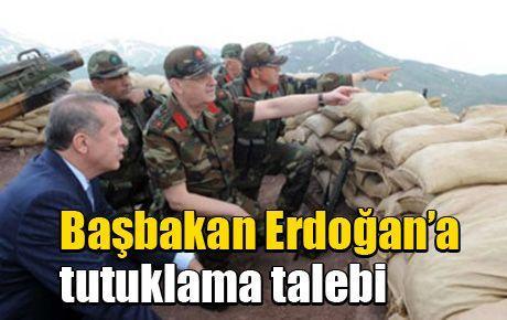 Başbakan Erdoğan'a tutuklama talebi
