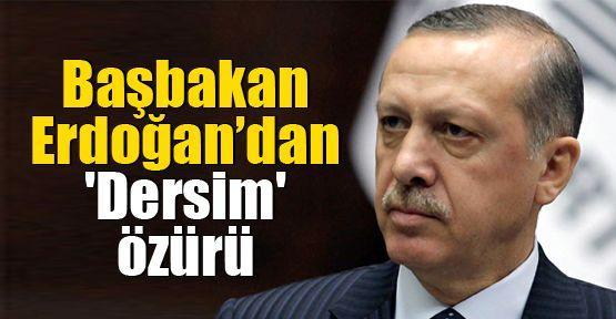 Başbakan Erdoğan'dan 'Dersim' özürü