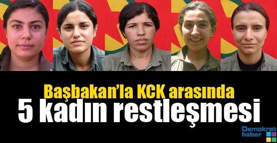 Başbakan'la KCK arasında 5 kadın restleşmesi