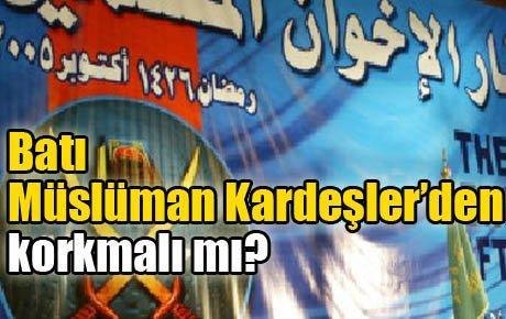 Batı Müslüman Kardeşler'den korkmalı mı?
