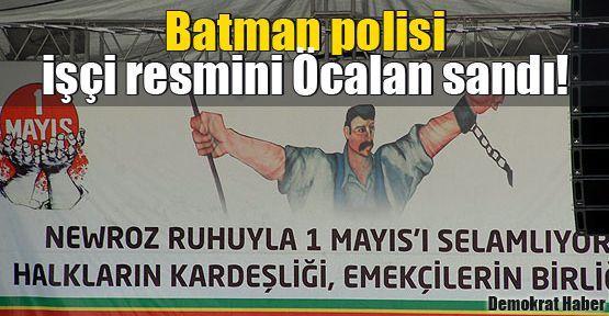 Batman polisi işçi resmini Öcalan sandı!