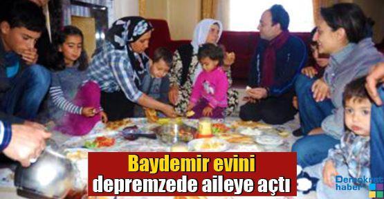 Baydemir evini depremzede aileye açtı