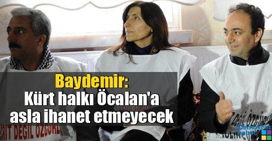 Baydemir: Kürt halkı Öcalan'a asla ihanet etmeyecek