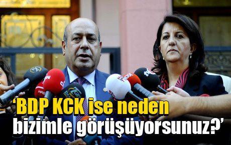 'BDP KCK ise, neden bizimle görüşüyorsunuz?'
