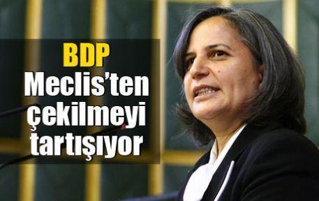 BDP Meclis'ten çekilmeyi tartışıyor