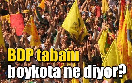 BDP tabanı boykota ne diyor?