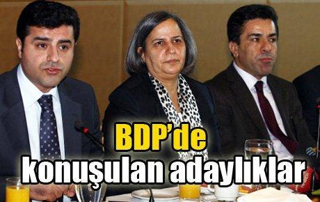BDP'de konuşulan adaylıklar