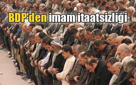 BDP'den imam itaatsizliği