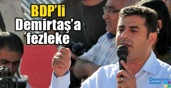 BDP'li Demirtaş'a fezleke