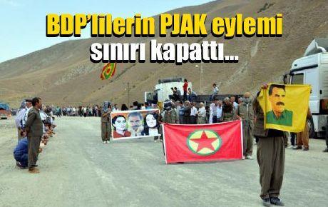 BDP'lilerin PJAK eylemi sınırı kapattı…