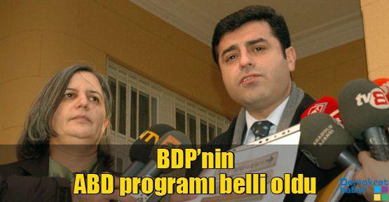 BDP'nin ABD programı belli oldu