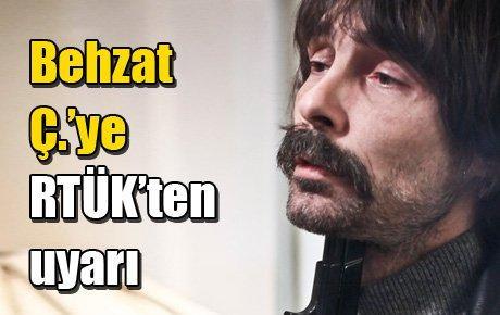 Behzat Ç.'ye RTÜK'ten uyarı
