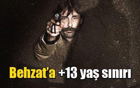 Behzat'a +13 yaş sınırı