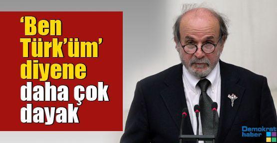 'Ben Türk'üm' diyene daha çok dayak