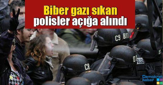 Biber gazı sıkan polisler açığa alındı