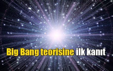 Big Bang teorisine ilk kanıt