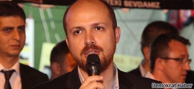Bilal Erdoğan: Bilgim yok, haberim yok
